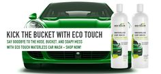 Eco Touch manufactures a complete line of premium car care products including our popular Waterless Car Wash. Water Pollution, Premium Cars, Car Wash, Routine, Wax, Touch, Green, Laundry