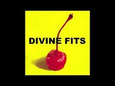 Divine Fits - Baby Gets Worse
