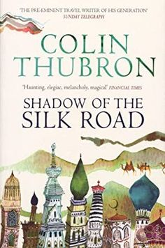 Buy Shadow of the Silk Road by Colin Thubron at Mighty Ape NZ. On buses, donkey carts, trains, jeeps and camels, Colin Thubron traces the drifts of the first great trade route out of the heart of China into the mo. Got Books, Books To Read, Best Travel Books, Silk Road, His Travel, What To Read, Book Photography, Free Reading, Free Books