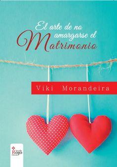 El arte de No amargarse el Matrimonio