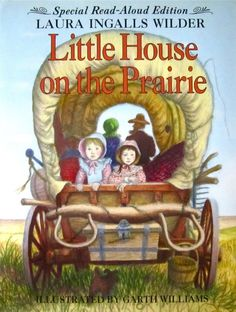 Little House series, by Laura Ingalls Wilder - Laura Ingalls Wilder's beloved story of a pioneer girl and her family. The nine Little House books have been cherished by generations of readers as both a unique glimpse into America's frontier past and a heartwarming, unforgettable story