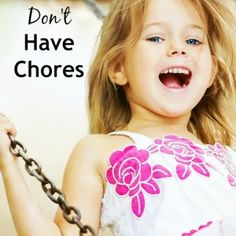 Why My Kids Don't Have Chores