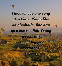 Quotes about I just wrote one song at a time. Kinda like an alcoholic. One day at a time. ~ Neil Young  #writerslife #bookbloggers #readers with images background, share as cover photos, profile pictures on WhatsApp, Facebook and Instagram or HD wallpaper - Best quotes