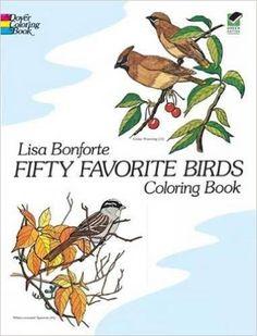 Fifty Favorite Birds Coloring Book (Dover Nature Coloring Book): Lisa Bonforte: 9780486242613: Amazon.com: Books
