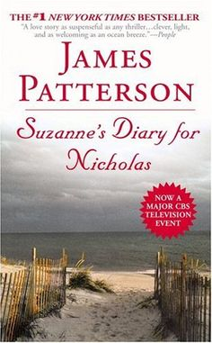 Suzanne's Diary for Nicholas by James Patterson. One of my all time faves.