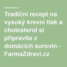 Tradiční recept na vysoký krevní tlak a cholesterol si připravíte z domácích surovin - FarmaZdravi.cz