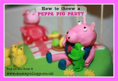 Mummyology:: How to throw a PEPPA PIG PARTY