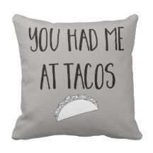 You Had Me At Tacos Gray Throw Pillow