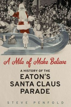 A Mile of Make-Believe: A History of the Eaton's Santa Claus Parade
