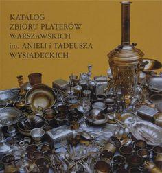 Katalog zbioru platerów warszawskich im. Anieli i Tadeusza Wysiadeckich w opracowaniu Marii Eichman Sklep Internetowy Muzeum Warszawy