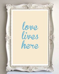 Love Lives Here  11 x 14 in. or 12 x 18 in. by LoveSignBoutique, $26.00