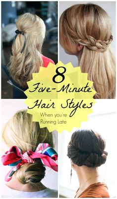 Running late? Here are 8 gorgeous hairstyles you can create in 5 minutes or less.