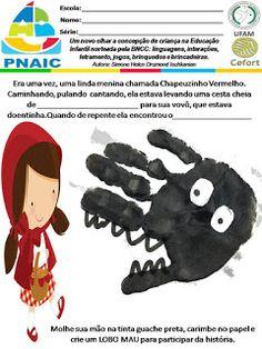 Atividades Escolares: CHAPEUZINHO VERMELHO - Simone Helen Drumond Ischkanian PNAIC - SEMED - UFAM - CEFORT Preschool Letters, Preschool Art, Toddler Crafts, Crafts For Kids, Fairy Tale Crafts, Fairy Tale Activities, Kindergarten, Handprint Art, Tot School