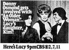 Here's Lucy with guest star Donny Osmond--I was ready in front of the TV with bells on.