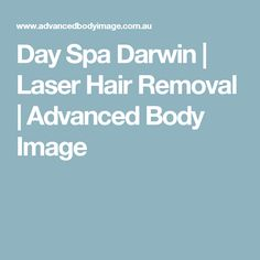 Day Spa Darwin | Laser Hair Removal | Advanced Body Image