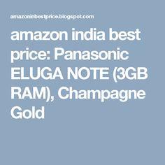 amazon india best price: Panasonic ELUGA NOTE (3GB RAM), Champagne Gold