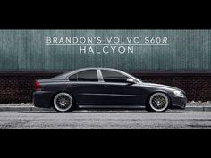 Brandon's Volvo S60R | HALCYON - YouTube