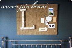 Love this idea for a woven pin board, using an old cork board. Add a monogram and momentos of me and the hubby and hang over the bed or somewhere else in the master.