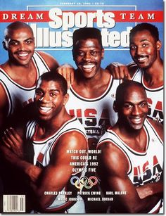 The 1992 U.S. men's Olympic basketball team (a.k.a. The Dream Team) covers the February 18th, 1991 issue of Sports Illustrated. The players covering the issue were Charles Barkley, Patrick Ewing, Karl Malone, Magic Johnson, and Michael Jordan.