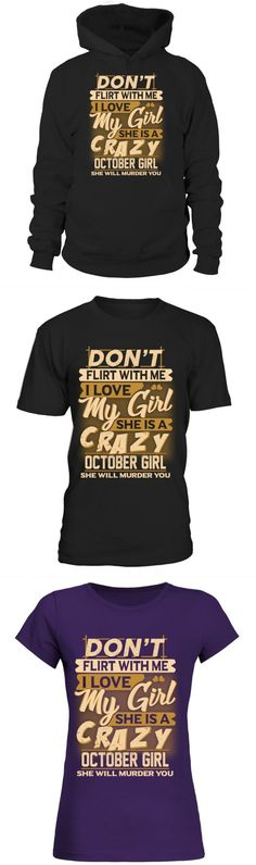 668a5adc Don't flirt with me - crazy october girl father mows best t shirt #