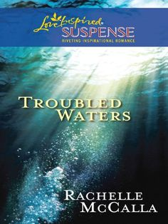 Troubled Waters (Love Inspired Suspense) by Rachelle McCalla http://www.amazon.com/dp/B0037NB5V0/ref=cm_sw_r_pi_dp_KcHEwb1WGWH5W