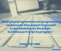 Most good programmers do programming not because they expect to get paid or get adulation by the public, but because it is fun to program. Software Development, Programming, Public, How To Get, Fun, Blog, Lol, Coding, Funny