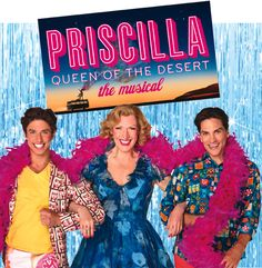 Priscilla Queen Of The Desert  in San Diego October 15-20, 2013!