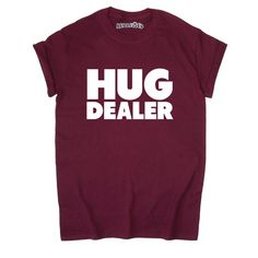 Hug Dealer Quote Meme Unisex T-Shirt White Black Grey Maroon Slogan S... ($19) ❤ liked on Polyvore featuring tops, t-shirts, gray tees, thermal tee, print tees, cotton tees and cotton t shirts