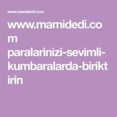 www.mamidedi.com paralarinizi-sevimli-kumbaralarda-biriktirin