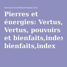 Pierres et énergies: Vertus, pouvoirs et bienfaits,index