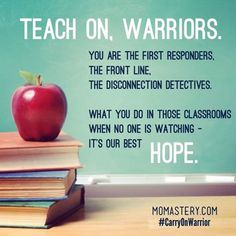 Yes. :: Teach On, Warriors. Share this with all the schools. #momastery #carryonwarrior momastery.com/... - Today Pin Teacher Memes, Teacher Hacks, Teacher Stuff, Teacher Gifts, Teaching Quotes, Education Quotes, Education Jobs, Physical Education, Higher Education