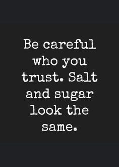 Be careful who you trust Sei vorsichtig wem du vertraust # quotes quotes deep quotes funny quotes inspirational quotes positive Wise Quotes, Mood Quotes, Quotable Quotes, Quotes Positive, Sarcastic Quotes, Inspirational Quotes And Sayings, Quotes Of Wisdom, Positive Mindset, Positive Life