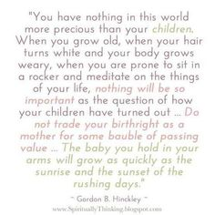 Gordon B Hinkley Quote. no truer words. Lds Quotes, Great Quotes, Quotes To Live By, Inspirational Quotes, Awesome Quotes, Motivational, Sexy Bikini, Body Grow, Precious Children