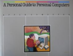 Don Weller - Manual cover, Apple Computer, A Personal Guide to Personal Computers, 1983.