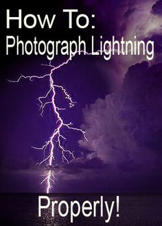 Photographing lightning properly