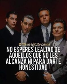 No esperes lealtad si no tienes honestidad Motivational Phrases, Inspirational Quotes, Mentor Of The Billion, Best Quotes, Life Quotes, Awesome Quotes, Movie Quotes, Don Corleone, Quotes En Espanol
