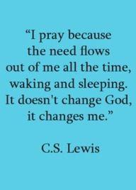 I pray because..