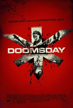 Doomsday , starring Rhona Mitra, Bob Hoskins, Alexander Siddig, Caryn Peterson. A futuristic action thriller where a team of people work to prevent a disaster threatening the future of the human race. #Action #Sci-Fi