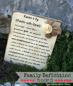 Two Yellow Birds Decor: Family Definition Board Family Definition, Wood Crafts, Diy Crafts, Always Smile, Unconditional Love, Kind Words, Yellow Birds, Definitions, Compliments