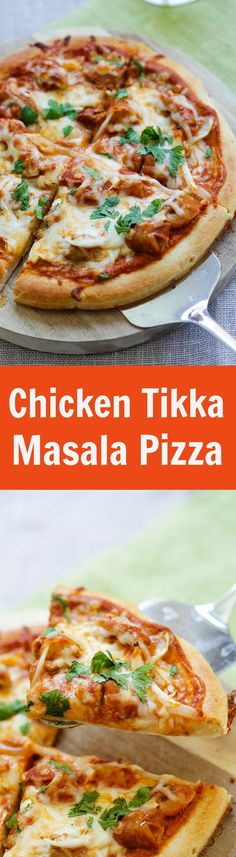 ... chicken tikka masala. The best homemade pizza recipe ever