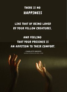 Happiness doesn't only come from receiving but more so from giving