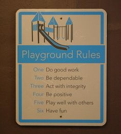 Playground Rules - I've always wanted to post this in my office.: