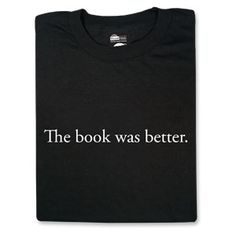 ThinkGeek :: Book Was Better, The