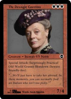 Downton Abbey MtG cards=lol.