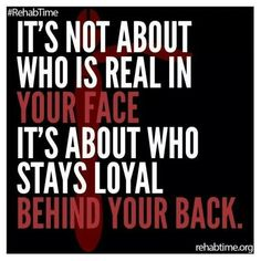 So true. Loyalty is the essential thing. A keystone. Without loyalty there is no real love / friendship . No true bond. Loyalty is pledging allegiance .