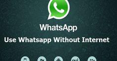 Use Whatsapp Without Internet