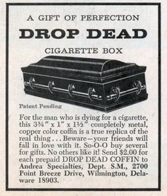 Drop Dead advertisement for a cigarette box that looks like a coffin.