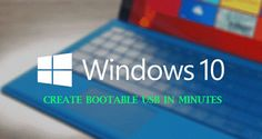 Easy Steps On How To Create Windows 10 Bootable USB Flash Drive