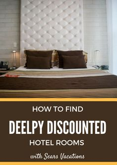 How To Find Deeply Discounted Hotel Rates With Sears Vacations via @ACruisingCouple