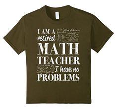 Kids Teacher shirt- Retired math teacher 10 Olive Funny a... https://www.amazon.com/dp/B01M9A3B2G/ref=cm_sw_r_pi_dp_x_DKeaybW4S2BW9